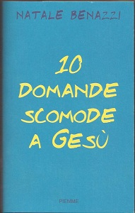 10 DOMANDE SCOMODE A GESU'