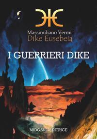 DIKE EUSEBEIA - I GUERRIERI DIKE