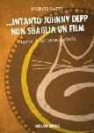 ...INTANTO JOHNNY DEPP NON SBAGLIA UN FILM