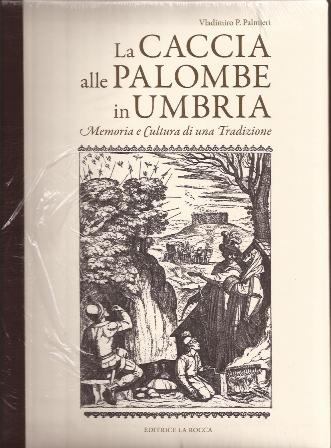 LA CACCIA ALLE PALOMBE IN UMBRIA