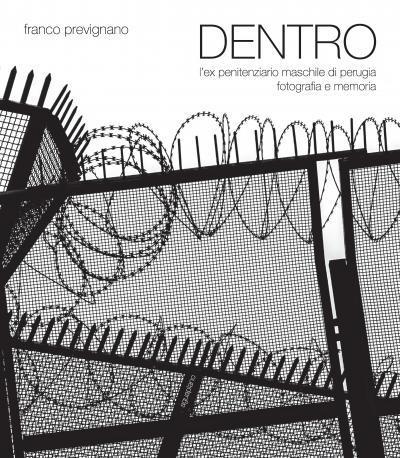 DENTRO - L'EX PENITENZIARIO MASCHILE DI PERUGIA